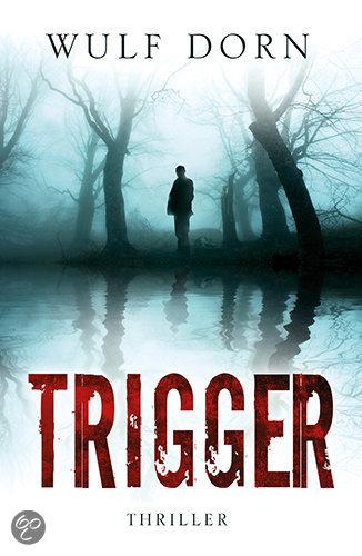 Recensie: Boek: Trigger van Wulf Dorn